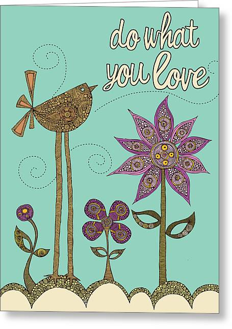 Floral Digital Art Greeting Cards - Do What Your Love Greeting Card by Valentina Ramos
