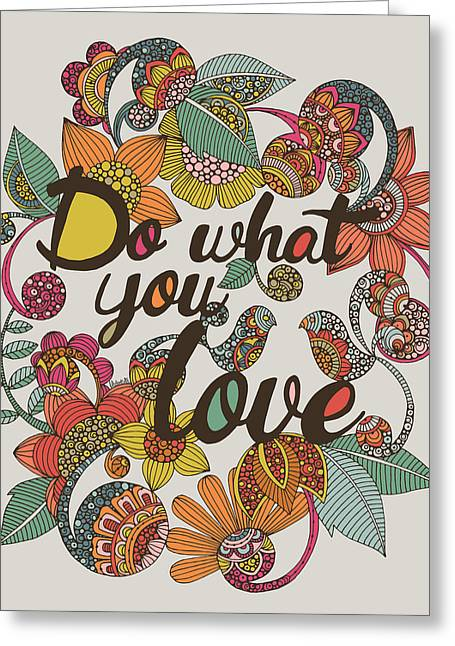 Illustration Greeting Cards - Do What Your Love Greeting Card by Valentina