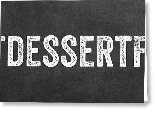 Menu Greeting Cards - Eat Dessert First Greeting Card by Linda Woods