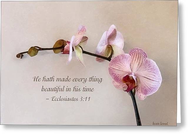 Ecclesiastes 3 11 He Hath Made Everything Beautiful Greeting Card by Susan Savad
