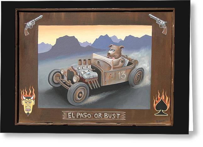 El Paso Or Bust Greeting Card by Stuart Swartz