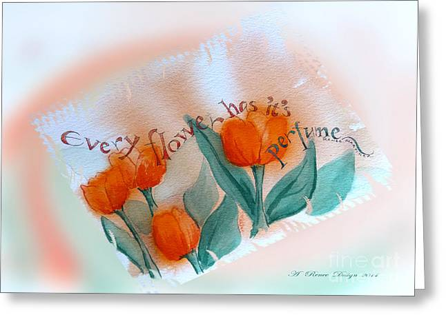 Acrylic Calligraphy Print Greeting Cards - Every Flower Has Its Perfume Greeting Card by Renee Marie Martinez