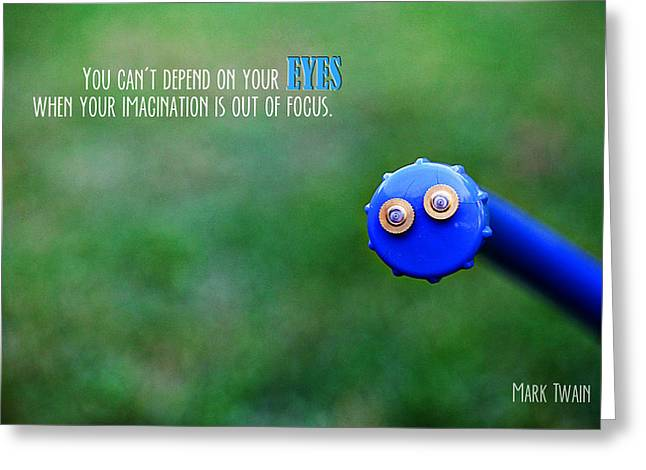 Mark Twain Quote Greeting Cards - Eyes Greeting Card by Charrie Shockey