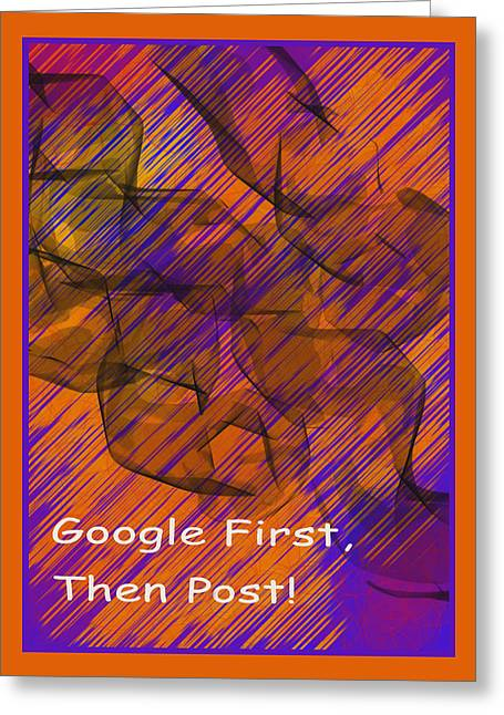 Google Digital Greeting Cards - Google First Then Post Greeting Card by Barbara Snyder