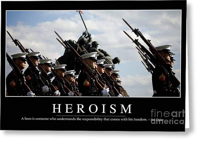 Men Of Honor Photographs Greeting Cards - Heroism Inspirational Quote Greeting Card by Stocktrek Images