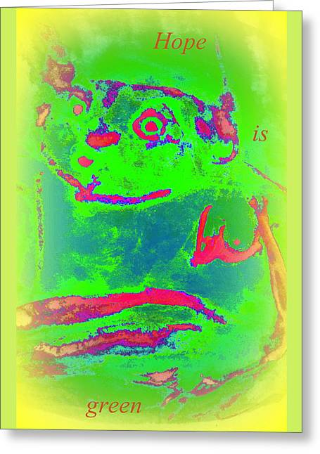 Hope Is Green If You Are A Believer  Greeting Card by Hilde Widerberg