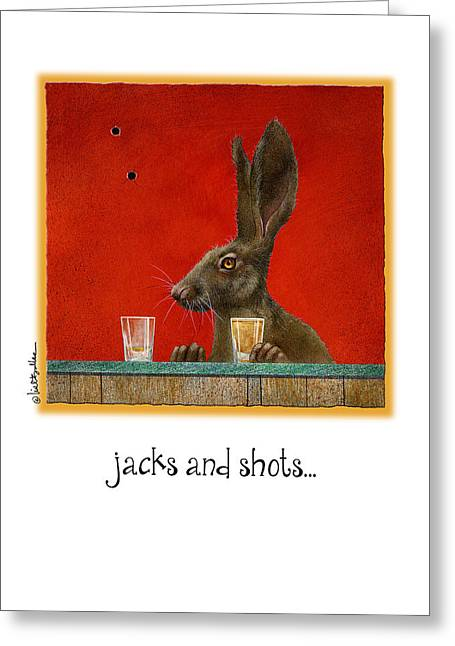 Daniel Paintings Greeting Cards - Jacks And Shots... Greeting Card by Will Bullas