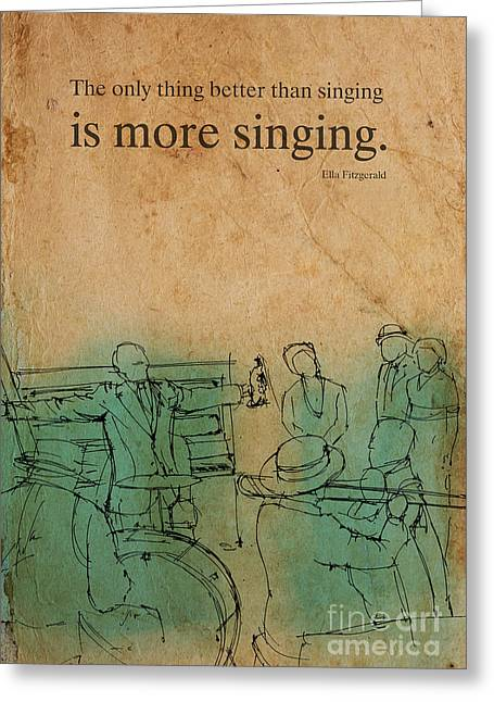 Player Drawings Greeting Cards - Jazz Quote Ella Fitzgerald Greeting Card by Pablo Franchi