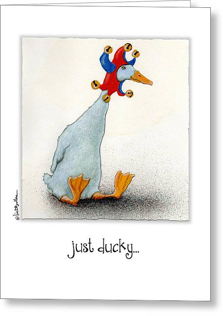 Just Ducky... Greeting Card by Will Bullas