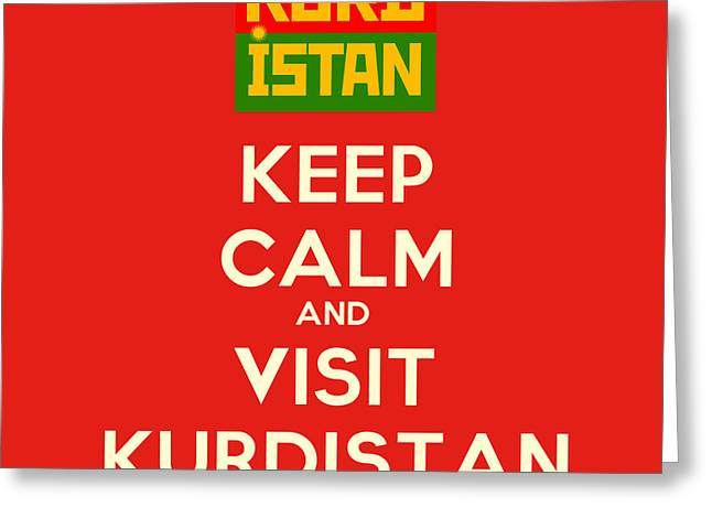 Keep Calm Paintings Greeting Cards - Keep Calm And Visit Kurdistan Greeting Card by Celestial Images
