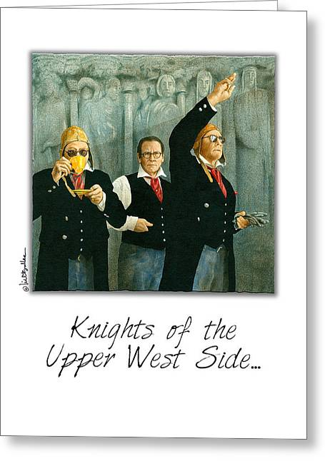 Chronicles Greeting Cards - Knights of the Upper West Side... Greeting Card by Will Bullas