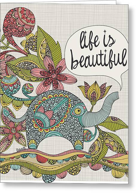 Life Is Beautiful Greeting Card by Valentina