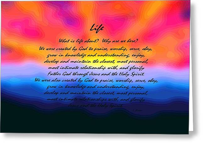 Why We Are Here Greeting Cards - Life Greeting Card by L Brown