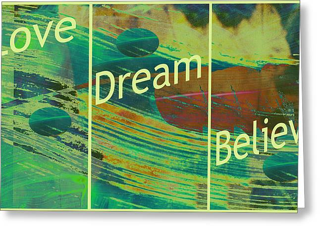 With Love Mixed Media Greeting Cards - Love Dream Believe Greeting Card by Ann Powell