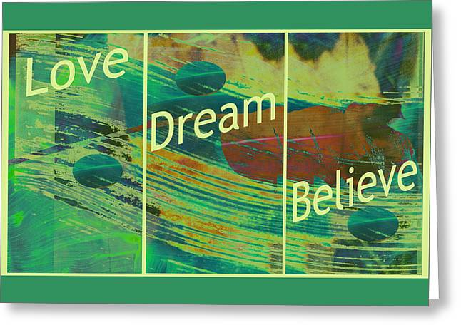 With Love Greeting Cards - Love Dream Believe Greeting Card by Ann Powell