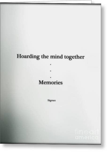 Hoarding Greeting Cards - Memories  Greeting Card by Steven  Digman