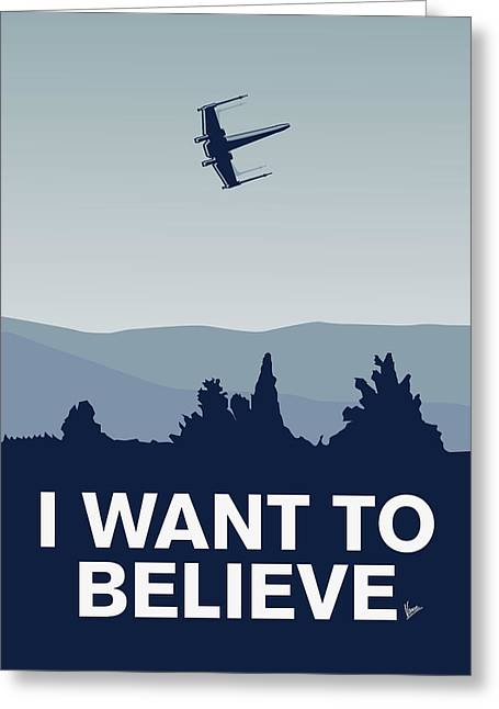 X Wing Greeting Cards - My I want to believe minimal poster-xwing Greeting Card by Chungkong Art