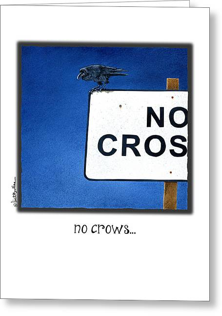 Crows Greeting Cards Greeting Cards - No Crows... Greeting Card by Will Bullas