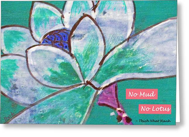 Spa work Mixed Media Greeting Cards - No Mud No Lotus Greeting Card by SL Guidi
