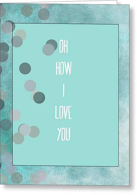 Husband Digital Art Greeting Cards - Oh How I Love You Greeting Card by Bonnie Bruno