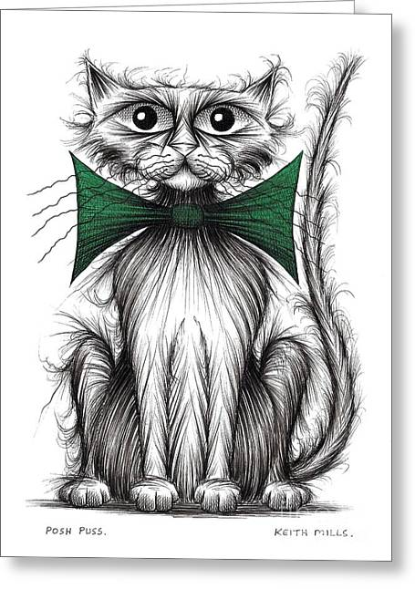 Posh Drawings Greeting Cards - Posh puss Greeting Card by Keith Mills