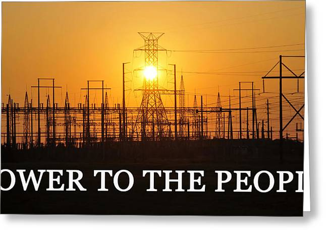 Electrical Power Greeting Cards - Power to the People  Greeting Card by David Lee Thompson