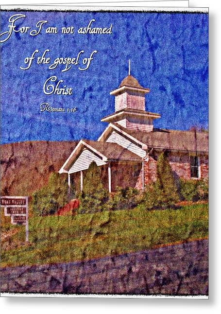 Ashamed Greeting Cards - Romans 1 16 Greeting Card by Michelle Greene Wheeler