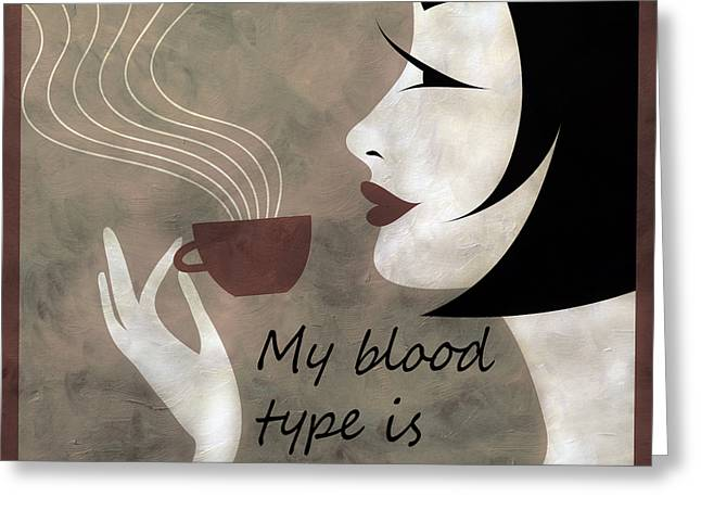 Brunette Mixed Media Greeting Cards - Sassy Blood Type Greeting Card by Angelina Vick