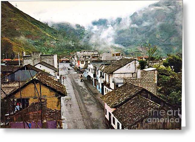 Small Towns Greeting Cards - Small Town Ecuador Greeting Card by Sarah Loft