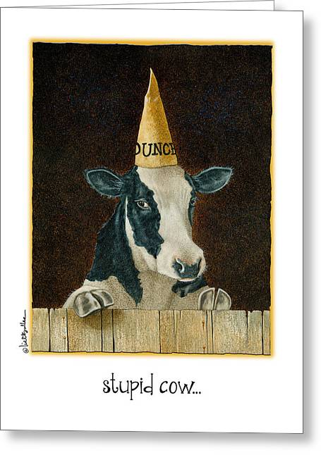 Black And White Cow Greeting Cards - Stupid Cow... Greeting Card by Will Bullas