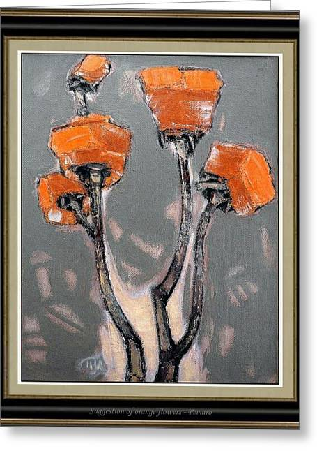 Floral Still Life Greeting Cards - Suggestion of orange flowers  Greeting Card by Pemaro