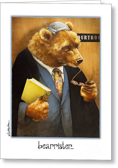 Humorous Greeting Cards Paintings Greeting Cards - The Bearrister... Greeting Card by Will Bullas