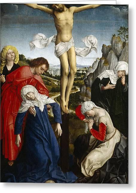 Rogier Van Der Weyden Greeting Cards - The Crucifixion Greeting Card by Rogier van der Weyden