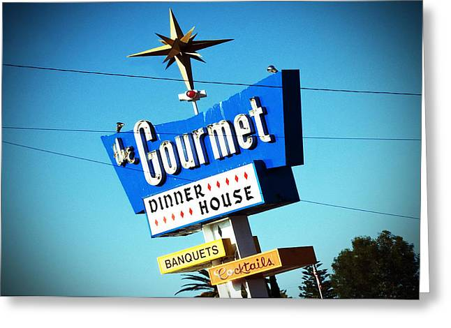 Nostalgic Sign Greeting Cards - The Gourmet Dinner House Greeting Card by Charlette Miller
