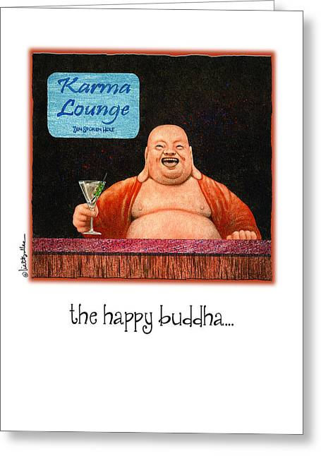 Lounge Paintings Greeting Cards - The Happy Buddha... Greeting Card by Will Bullas