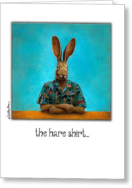 Hare Greeting Cards - The Hare Shirt... Greeting Card by Will Bullas