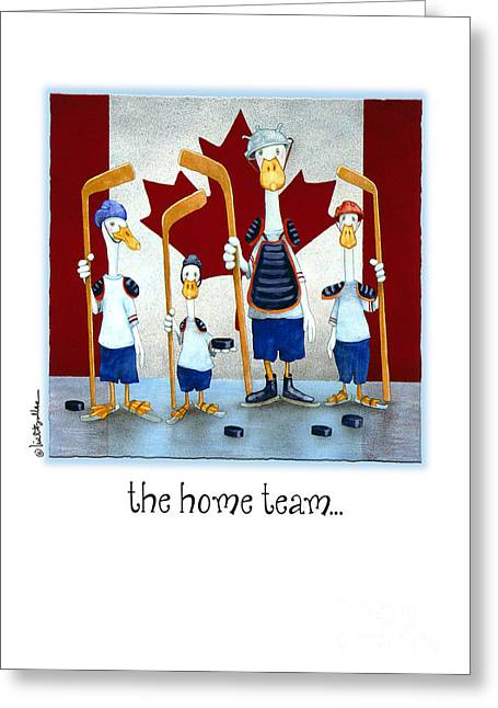 The Home Team...  Greeting Card by Will Bullas