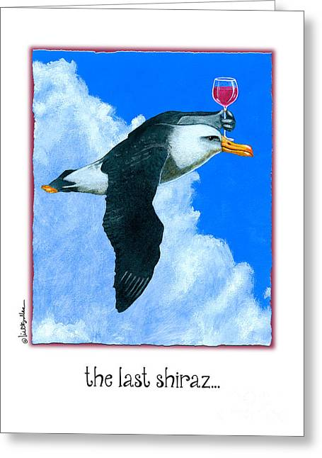Humorous Greeting Cards Paintings Greeting Cards - The Last Shiraz... Greeting Card by Will Bullas