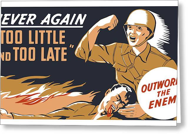 Ww11 Greeting Cards - Too Little And Too Late Greeting Card by War Is Hell Store
