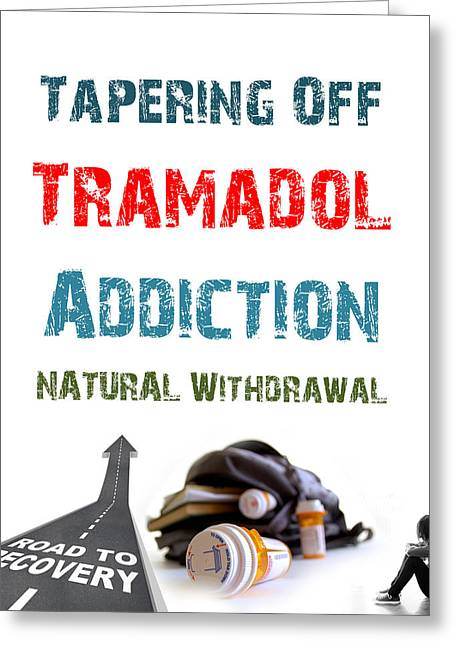 Difficulties Love Greeting Cards - Tramadol Addiction Greeting Card by MotionAge Designs