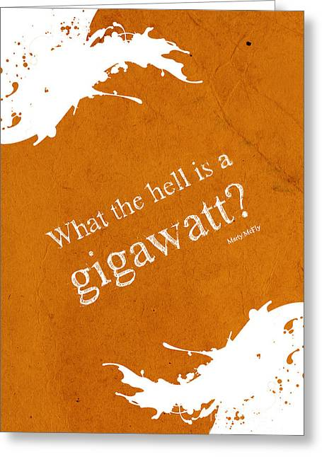 1980s Drawings Greeting Cards - What the hell is a gigawatt  Back to the future quote Greeting Card by Pablo Franchi