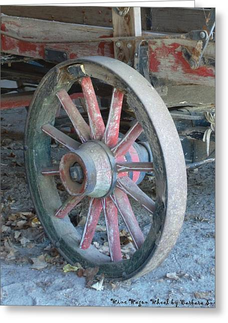 Barbara Snyder Greeting Cards - Wine Wagon Wheel Greeting Card by Barbara Snyder