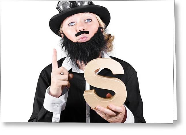 Mustache Greeting Cards - Woman With False Beard And Mustache Holding Alphabet S Greeting Card by Ryan Jorgensen