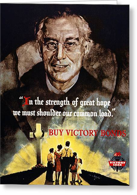 Franklin Roosevelt Greeting Cards - World War Ii: Bond Poster Greeting Card by Granger