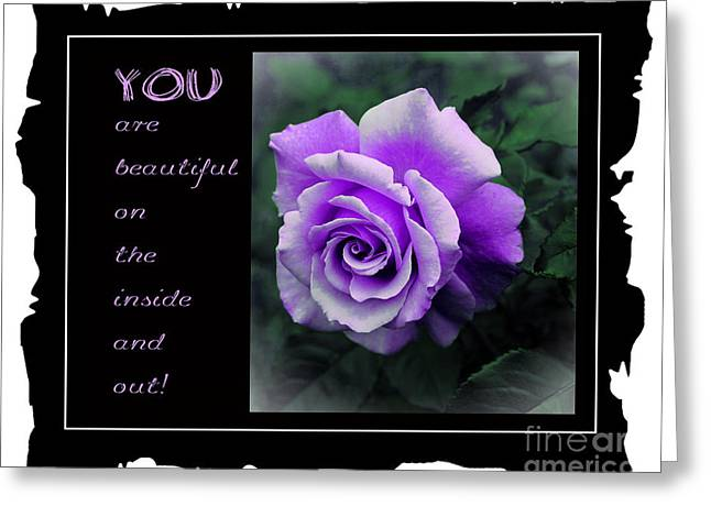 Inside You Greeting Cards - You are Beautiful Inside and Out with Lilac Rose Greeting Card by Barbara Griffin