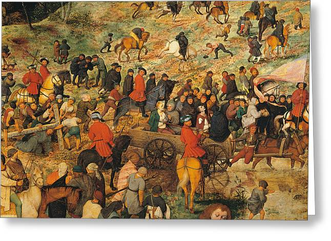 Oppression Greeting Cards - Ascent To Calvary, By Pieter Bruegel Greeting Card by Pieter the Elder Bruegel