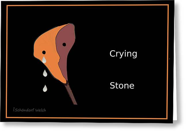 1048 - Crying  Stone Greeting Card by Irmgard Schoendorf Welch