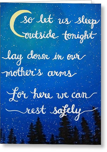 Dmb Greeting Cards - 12x16 DMB So Let Us Sleep Outside Tonight Greeting Card by Michelle Eshleman