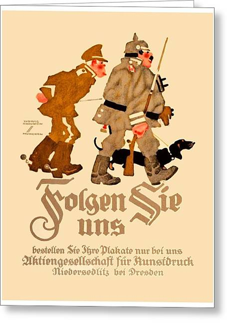 1916 Digital Greeting Cards - 1916 - Lugwig Hohlwein  - Hohlwein Folgen Sie Uns - German Poster - Color Greeting Card by John Madison