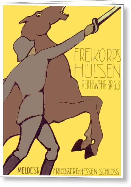 1916 Digital Greeting Cards - 1920 - Friekorps Hulsen Recruiting Poster - Lugwig Hohlwein - Color Greeting Card by John Madison
